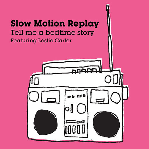 Tell Me Bedtime Story von Slow Motion Replay