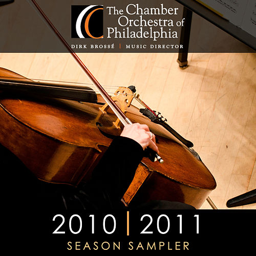 The Chamber Orchestra of Philadelphia: Sampler 2010-2011 by Chamber Orchestra Of Philadelphia
