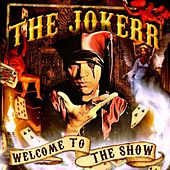 Welcome to the Show by The Jokerr
