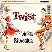Twist With Victor Silvester (Remastered) by Victor Silvester