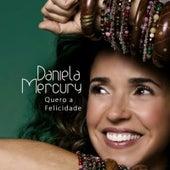 Quero a Felicidade by Daniela Mercury