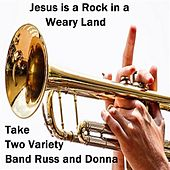 Jesus Is a Rock in a Weary Land by Take Two Variety Band (Russ and Donna Miller)