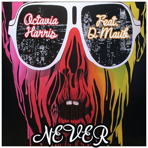 Never (feat. D-Maub) by Octavia Harris