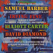 Samuel Barber/Irving Fine/Elliott Carter/David Diamond: American Music For Strings by The Los Angeles Chamber Orchestra