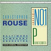 Christopher Rouse: Symphony No. 1; Phantasmata by Christopher Rouse