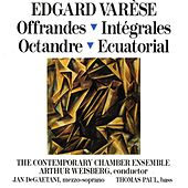 Edgard Varèse: Offrandes; Intégrales; Octandre; Ecuatorial by The Contemporary Chamber Ensemble