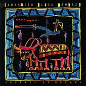 Journey Of Dreams by Ladysmith Black Mambazo