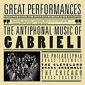 The Antiphonal Music Of Gabrieli by The Philadelphia Brass Ensemble