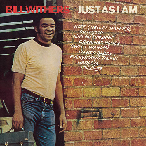 Just As I Am by Bill Withers