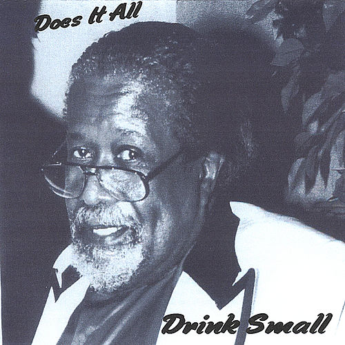 Does It All by Drink Small