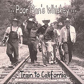 Train to California by Poor Man's Whiskey