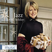 Martha Stewart Living Music: Jazz For The Holidays von Various Artists