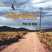 Pray for Rain by Nathan Holscher