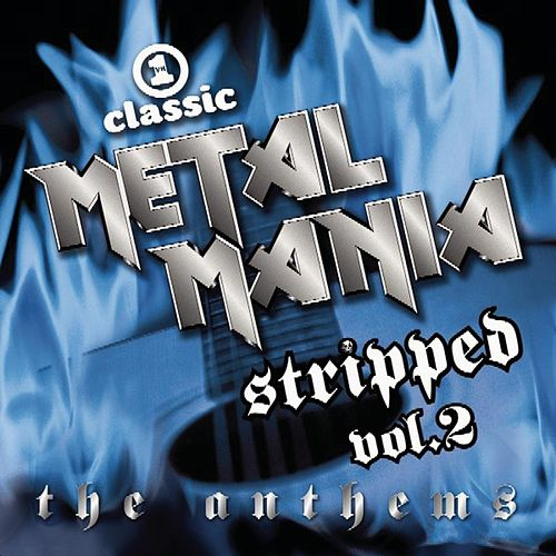 Vh1 Metal Mania Stripped Volume 2: The Anthems by Various Artists