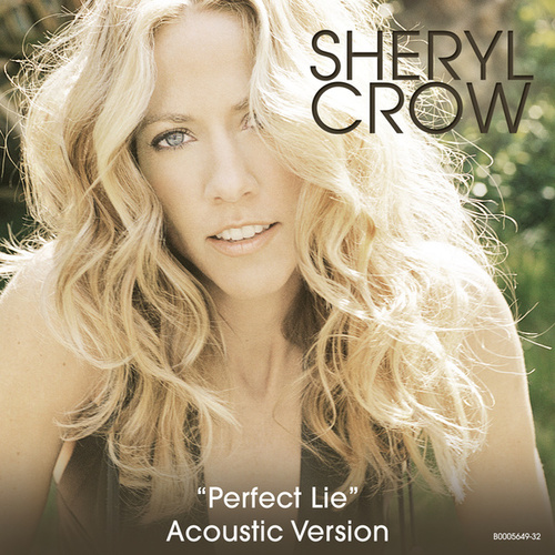 Perfect Lie by Sheryl Crow