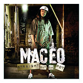 Straight Out Da Pot by Maceo