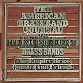American Brass Band Journal: A Collection of New and Beautiful Marches, Quick-Steps,and Polkas Arranged in an Easy Manner for Brass Bands of 12 Instruments by Empire Brass Quintet and Friends