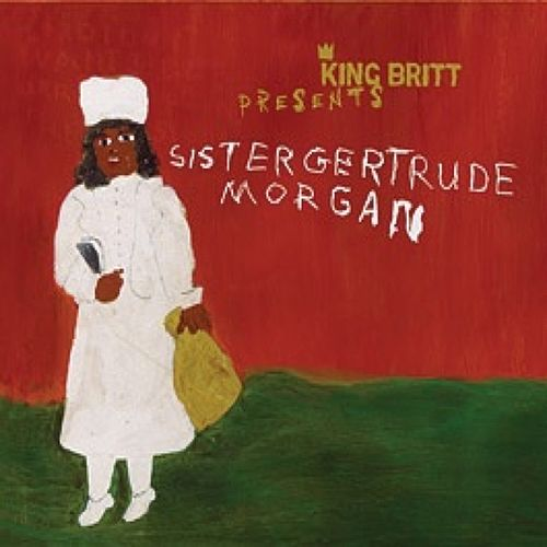 King Britt Presents Sister Gertrude Morgan by King Britt