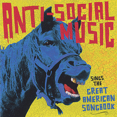 ...Sings The Great American Songbook by Anti-Social Music