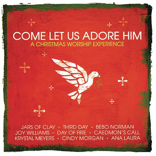 Come, Let Us Adore Him by Various Artists