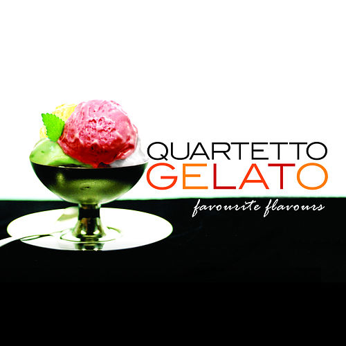 Favorite Flavors: Best Of Classical by Quartetto Gelato