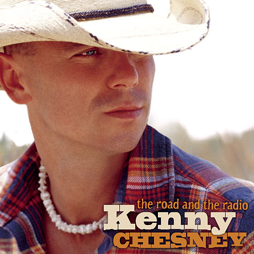 The Road And The Radio by Kenny Chesney