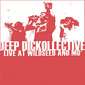 Live at Wildseed and Mo' by Deep Dickollective