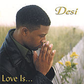 Love Is... by Desi