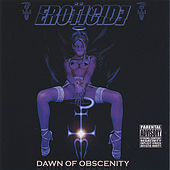 Dawn Of Obscenity by EROTICIDE