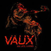 On Life, Living by Vaux