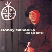 Afro-Cuban Dream...Live & In Clave!!! by Bobby Sanabria & Acension!
