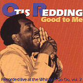 Good To Me by Otis Redding