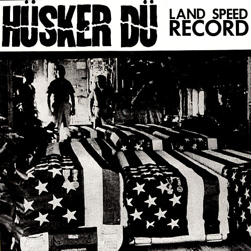 Land Speed Record by Husker Du