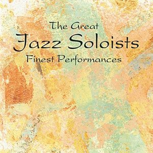 The Great Jazz Soloists by Various Artists