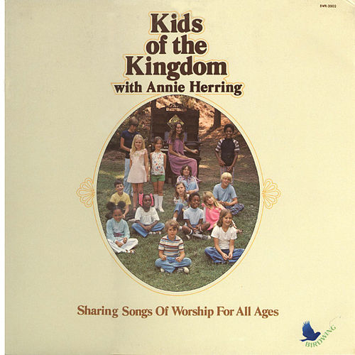 Kids Of The Kingdom by Annie Herring