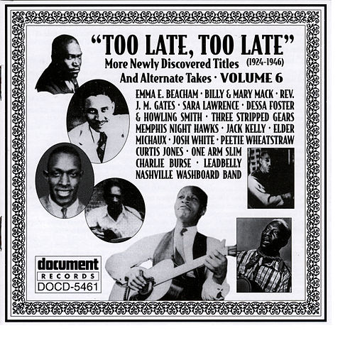 Too Late, Too Late Vol. 6 (1924-1946) by Various Artists