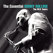 The Essential Sonny Rollins: The Rca Years by Sonny Rollins