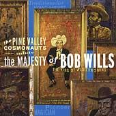 The Pine Valley Cosmonauts Salute the Majesty of Bob Wills by The Pine Valley Cosmonauts