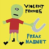 Freak Magnet by Violent Femmes
