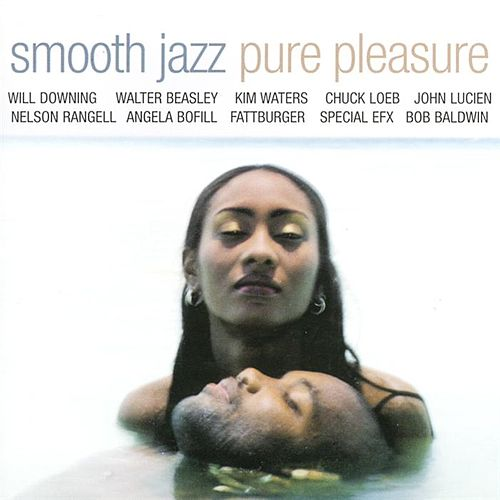 Smooth Jazz: Pure Pleasure by Various Artists