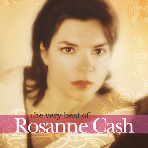 The Very  Best Of Rosanne Cash by Rosanne Cash