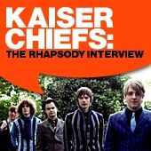 Kaiser Chiefs: The Rhapsody Interview (Oct. 2005) by Kaiser Chiefs