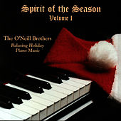 Spirit of the Season - Volume I by The O'Neill Brothers