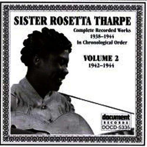 Sister Rosetta Tharpe Vol. 2 1942-1944 by Sister Rosetta Tharpe