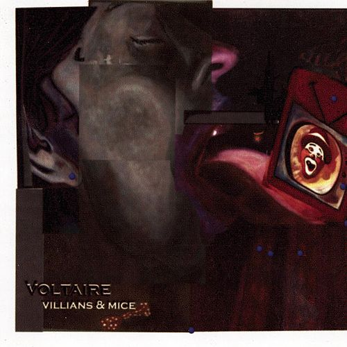 Villians & Mice by Voltaire
