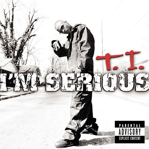 I'm Serious by T.I.