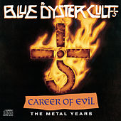 Career Of Evil: The Metal Years by Blue Oyster Cult
