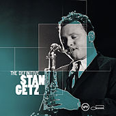 The Definitive Stan Getz by Stan Getz