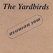 Reunion Jam by The Yardbirds
