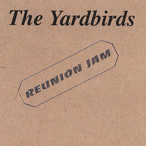 Reunion Jam by The Yardbirds